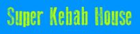 Super Kebab House