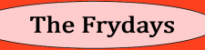 The Frydays